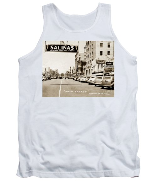 Main Street Salinas California 1941 Tank Top by California Views Mr Pat Hathaway Archives