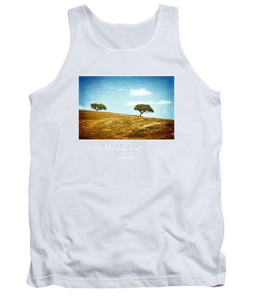 Meet Me Halfway - Poster Tank Top by Mary Machare
