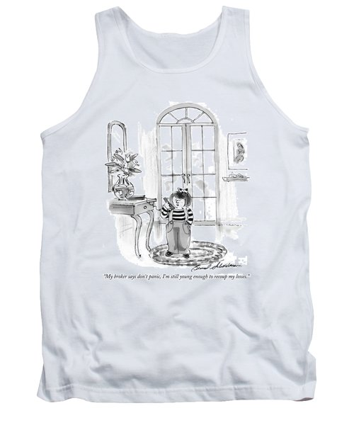 My Broker Says Don't Panic Tank Top