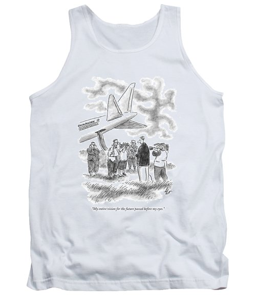 My Entire Vision For The Future Passed Tank Top