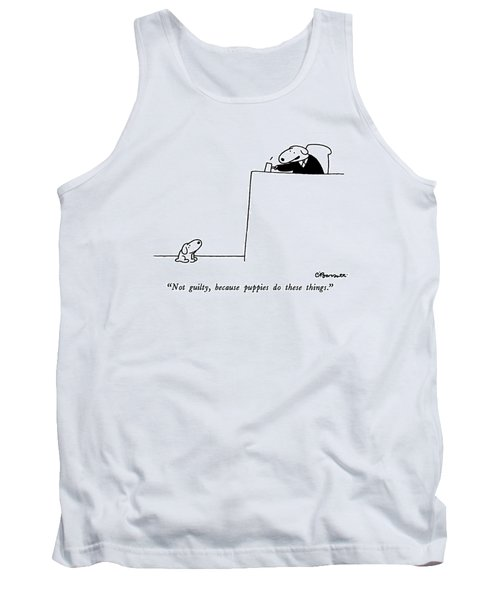 Not Guilty, Because Puppies Do These Things Tank Top