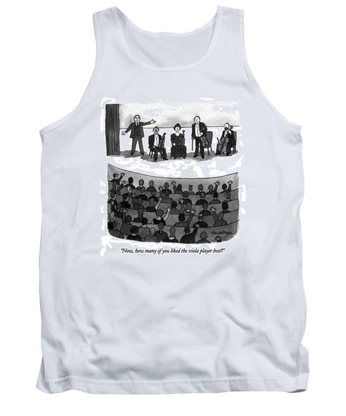 Now, How Many Of You Liked The Viola Player Best? Tank Top