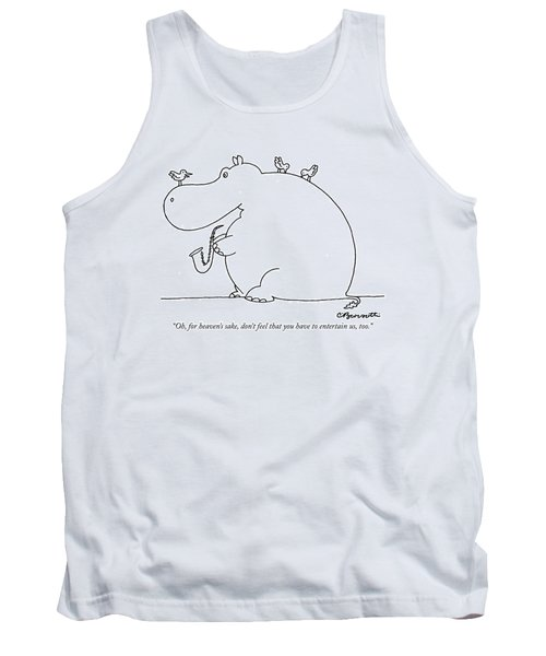 Oh, For Heaven's Sake, Don't Feel That Tank Top