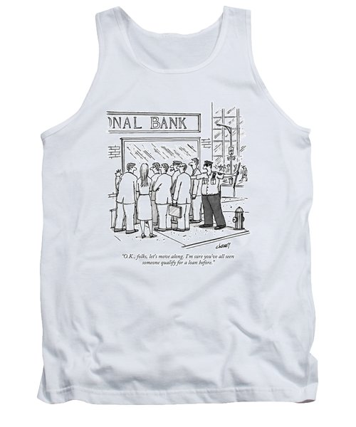 O.k., Folks, Let's Move Along. I'm Sure You've Tank Top