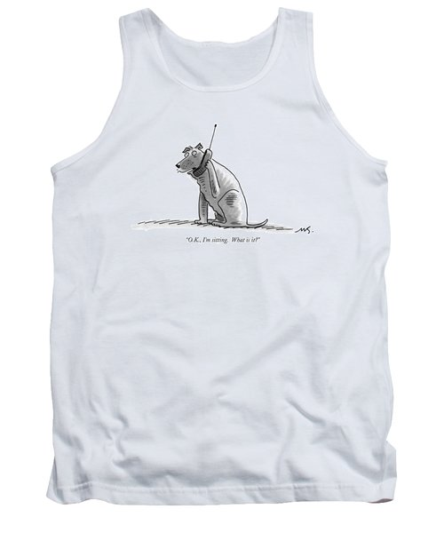 O.k., I'm Sitting.  What Is It? Tank Top