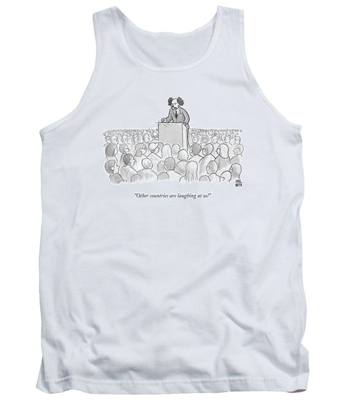 Other Countries Are Laughing At Us! Tank Top