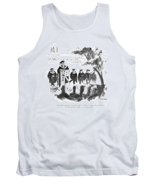 Our ?nal Honorary Doctorate Goes To John P. Lind Tank Top