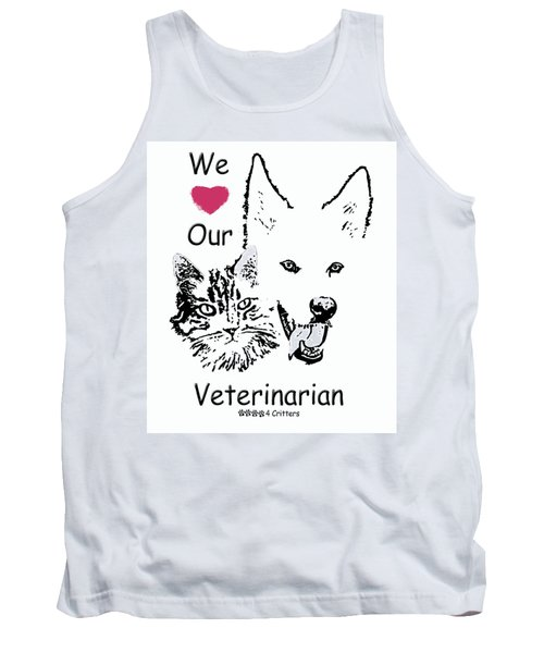 Tank Top featuring the photograph Paws4critters Love Veterinarian by Robyn Stacey