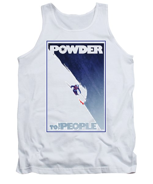 Powder To The People Tank Top by Sassan Filsoof