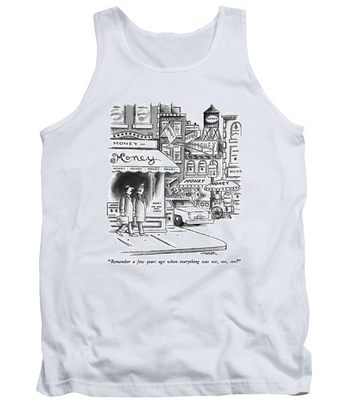 Remember A Few Years Ago When Everything Was Sex Tank Top