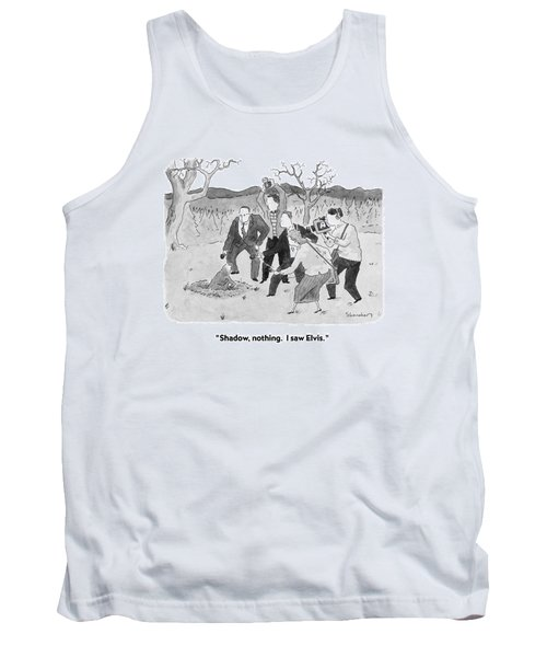 Shadow, Nothing.  I Saw Elvis Tank Top by Danny Shanahan