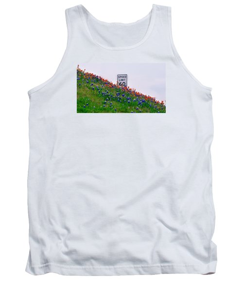 Slow Down And Smell The Bluebonnets Tank Top