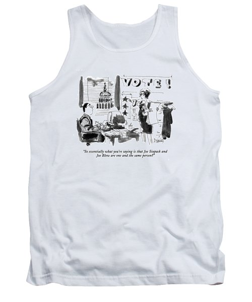 So Essentially What You're Saying Is That Joe Tank Top