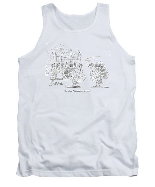 So What. Nobody Lives Forever Tank Top