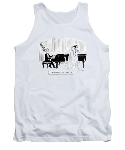 Temporary Insanity Tank Top