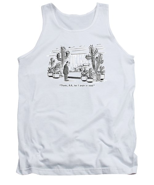 Thanks, R.b., But I Prefer To Stand Tank Top