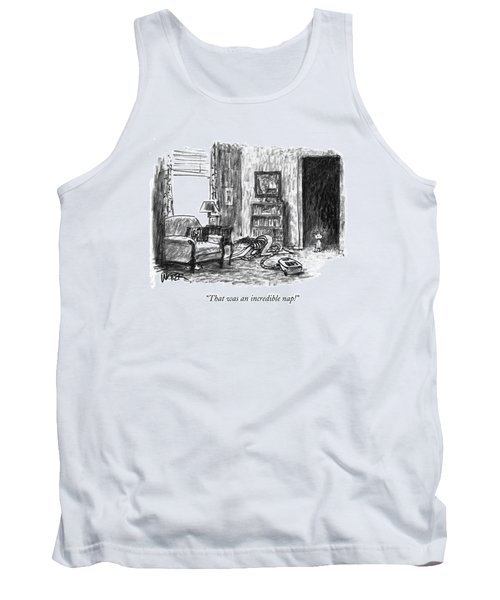 That Was An Incredible Nap! Tank Top