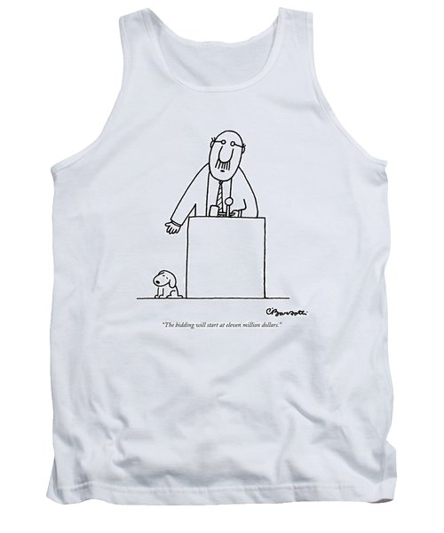 The Bidding Will Start At Eleven Million Dollars Tank Top by Charles Barsotti