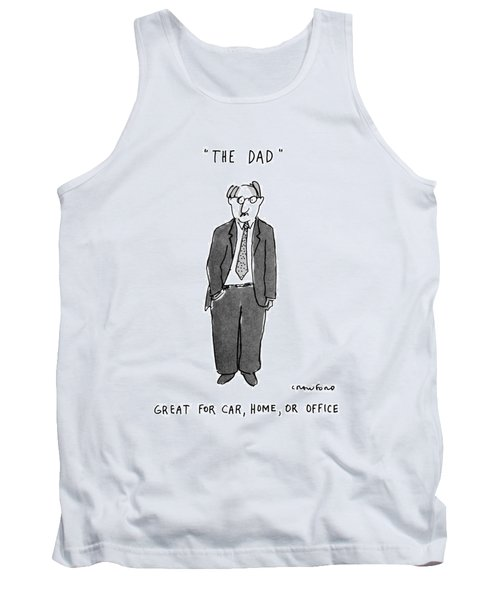 The Dad Great For Car Tank Top