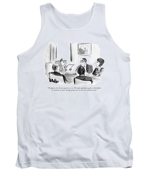 The Figures For The Last Quarter Are In. We Made Tank Top