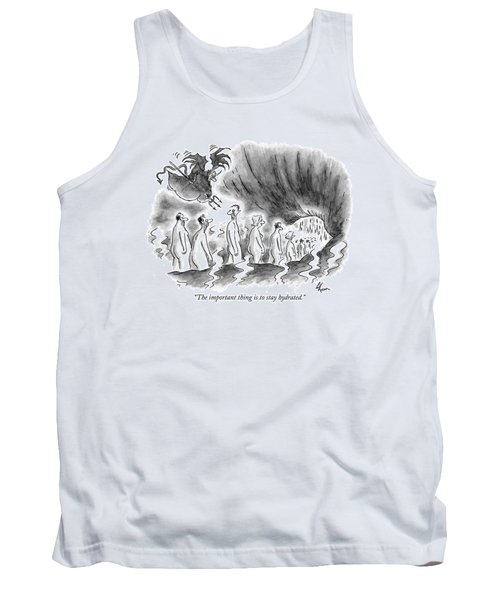 The Important Thing Is To Stay Hydrated Tank Top