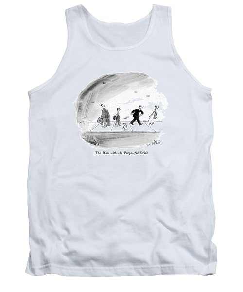 The Man With The Purposeful Stride Tank Top