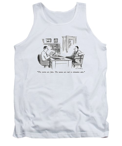 The Stories Are False.  The Names Are Real Tank Top