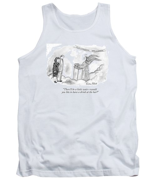 There'll Be A Little Wait - Would You Like Tank Top