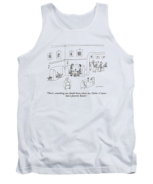 There's Something You Should Know Tank Top