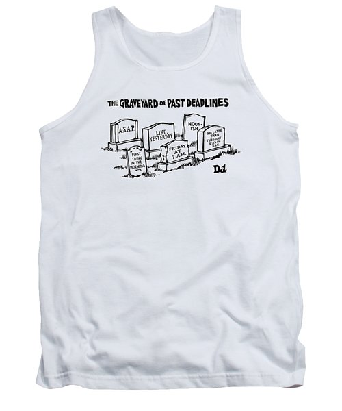 Title: Graveyard Of Past Deadlines.  A Graveyard Tank Top