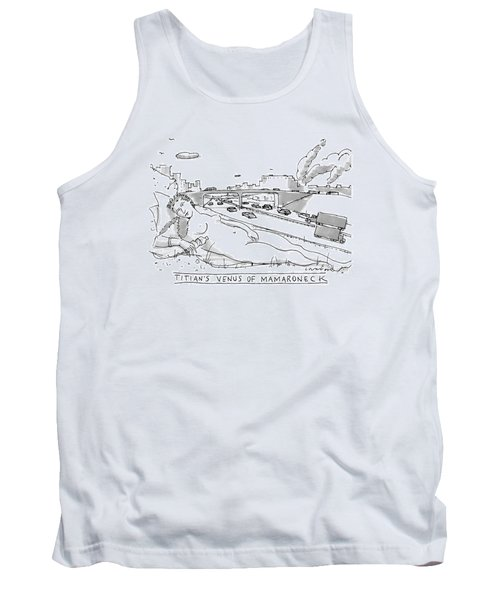Title: Titian's Venus Of Mamaroneck A Giant Tank Top