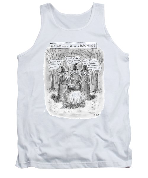 Title Witches Of A Certain Age... Aging Witches Tank Top