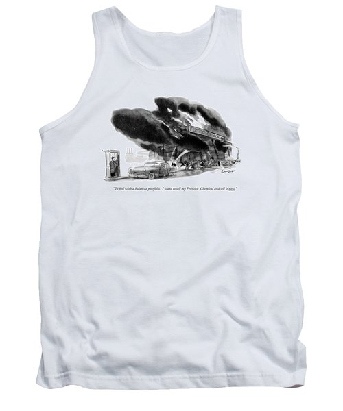 To Hell With A Balanced Portfolio. I Want Tank Top