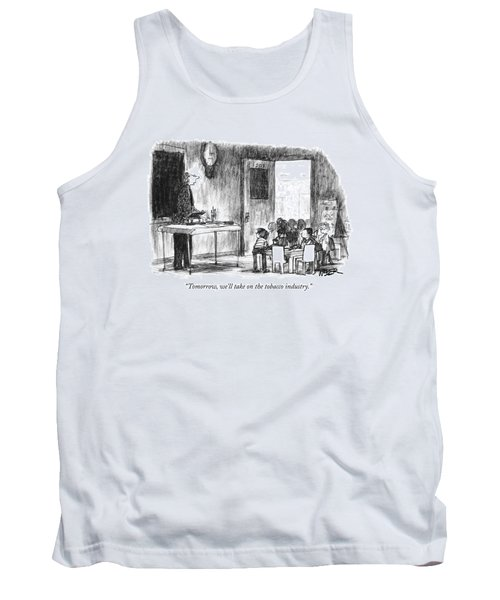 Tomorrow, We'll Take On The Tobacco Industry Tank Top
