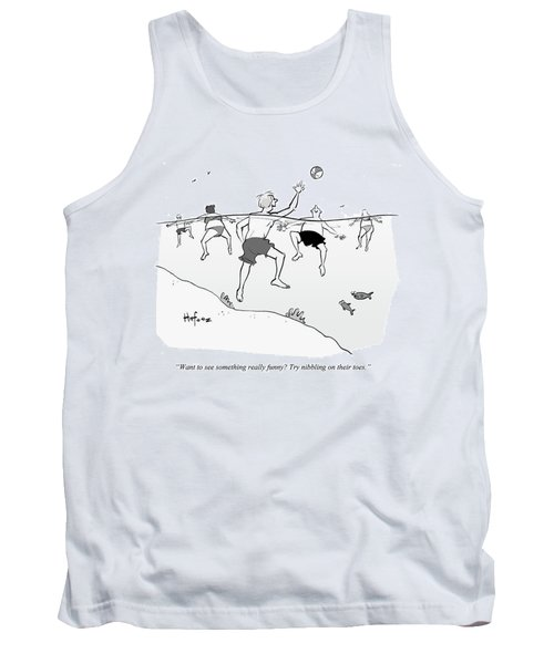 Try Nibbling On Their Toes Tank Top