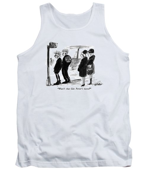 Wasn't That Cole Porter's Motto? Tank Top