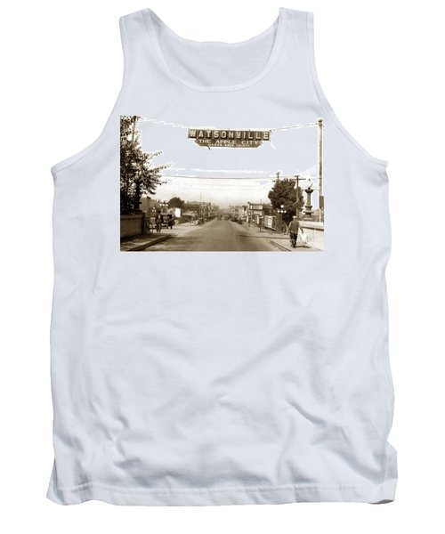 Watsonville California  The Apple City Circa 1926 Tank Top by California Views Mr Pat Hathaway Archives
