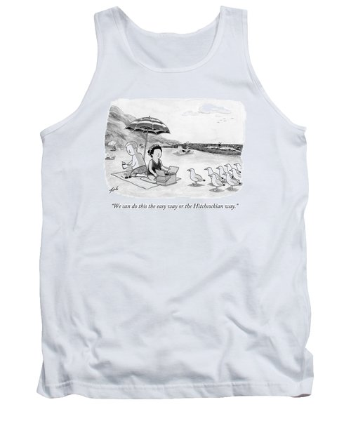 We Can Do This The Easy Way Or The Hitchcockian Tank Top