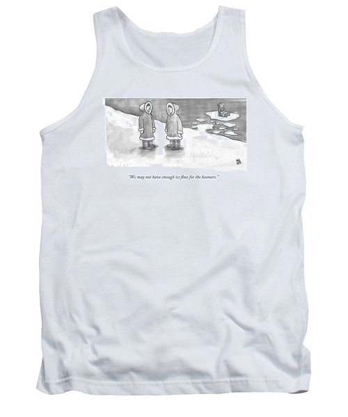 We May Not Have Enough Ice Floes For The Boomers Tank Top