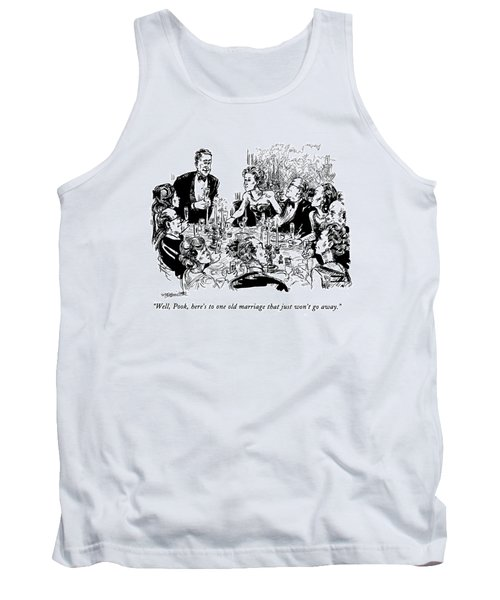 Well, Pook, Here's To One Old Marriage That Tank Top