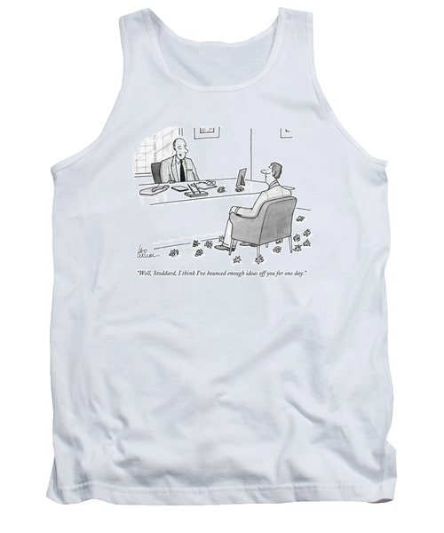 Well, Stoddard, I Think I've Bounced Enough Ideas Tank Top