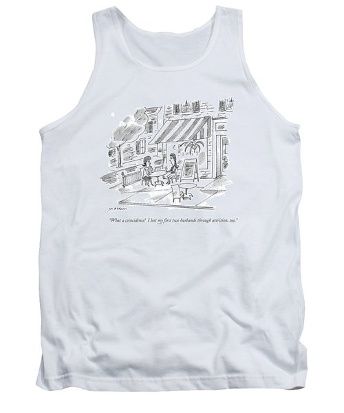 What A Coincidence! I Lost My ?rst Two Husbands Tank Top