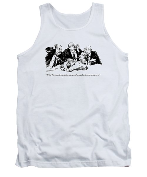 What I Wouldn't Give To Be Young And Deregulated Tank Top