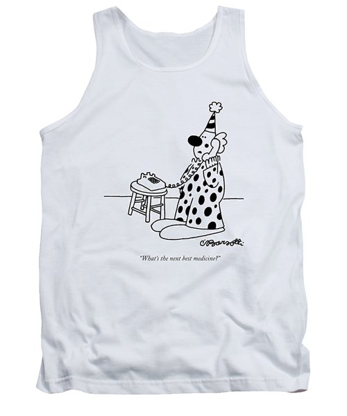 What's The Next Best Medicine? Tank Top