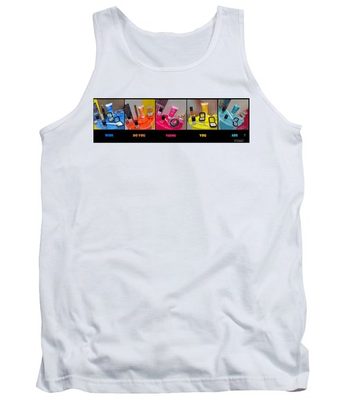 Tank Top featuring the photograph Who Do You Think You Are ? by Stwayne Keubrick