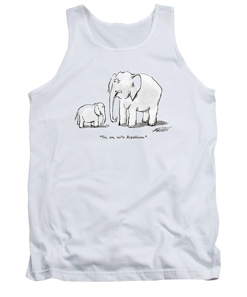 Yes, Son, We're Republicans Tank Top