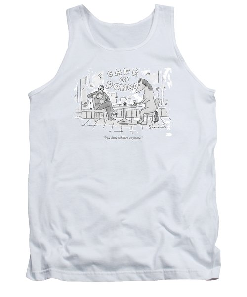 You Don't Whisper Anymore Tank Top