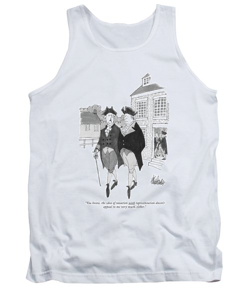 You Know, The Idea Of Taxation Tank Top