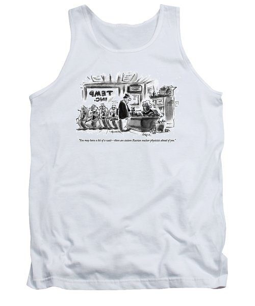 You May Have A Bit Of A Wait - There Are Sixteen Tank Top