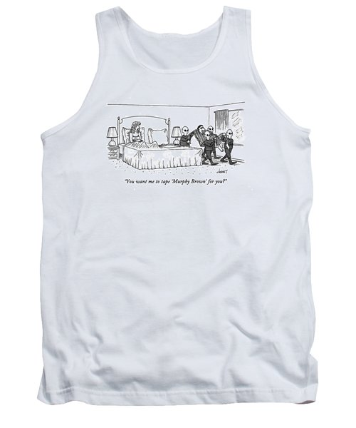 You Want Me To Tape 'murphy Brown' For You? Tank Top